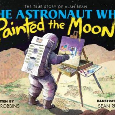 Astronaut Who Painted the Moon Book Cover