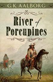 Cover image for River of Porcupines