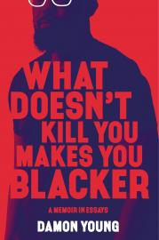 Cover Image for What Doesn't Kill You Makes You Blacker