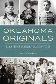 Cover image for Oklahoma Originals: Early Heroes, Heroines, Villains & Vixens