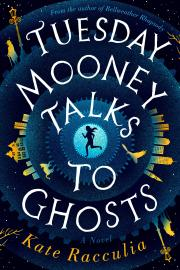 Cover image for Tuesday Mooney Talks to Ghosts