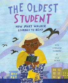 Cover image for The Oldest Student: How Mary Walker Learned to Read
