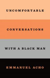Cover Image for Uncomfortable Conversations With A Black Man