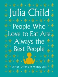 Cover image for People Who Love to Eat Are Always the Best People