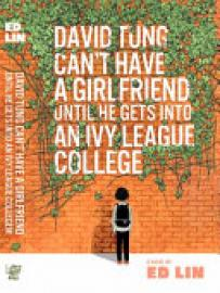 Cover image for David Tung Can't Have a Girlfriend Until He Gets Into an Ivy League College