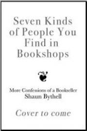 Cover image for Seven Kinds of People You Find in Bookshops