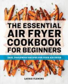 Cover image for The Essential Air Fryer Cookbook for Beginners